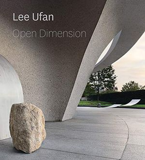 Lee Ufan: Open Dimension